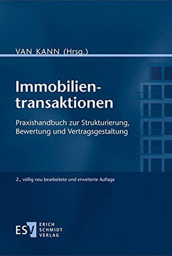 Immobilientransaktionen: Praxishandbuch zur Strukturierung, Bewertung und Vertragsgestaltung