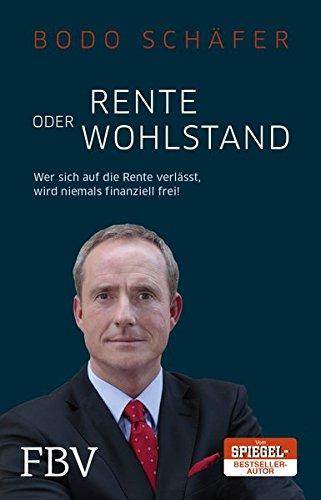 Rente oder Wohlstand: Wer Sich Auf Die Rente Verlässt, Wird Niemals Finanziell Frei!