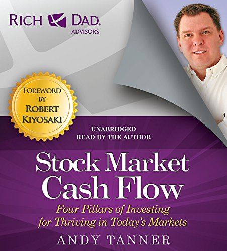 Rich Dad Advisors: Stock Market Cash Flow: Four Pillars of Investing for Thriving in Today's Markets