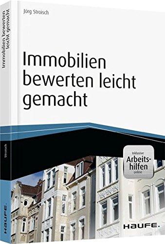 Immobilien bewerten leicht gemacht – inkl. Arbeitshilfen online (Haufe Fachbuch)