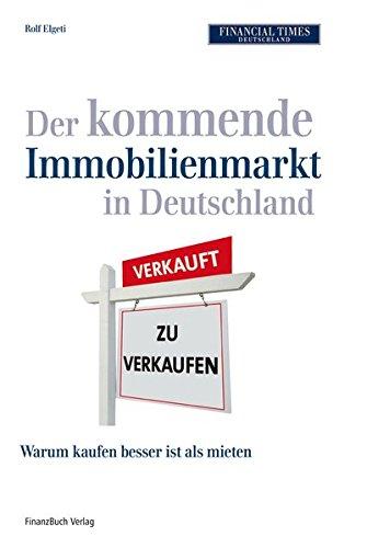 Der kommende Immobilienmarkt in Deutschland: Chancen, Risiken und Hintergrundwissen für Ihren zukünftigen Erfolg