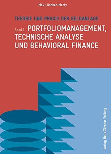 Theorie und Praxis der Geldanlage: Band 2: Portfoliomanagement, technische Analyse und Behavioral Finance