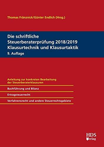 Die schriftliche Steuerberaterprüfung 2018/2019 Klausurtechnik und Klausurtaktik