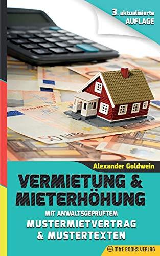 Vermietung & Mieterhöhung - Wegweiser zu Ihrem Erfolg: Mit anwaltsgeprüftem Mustermietvertrag (3. Auflage 2018)