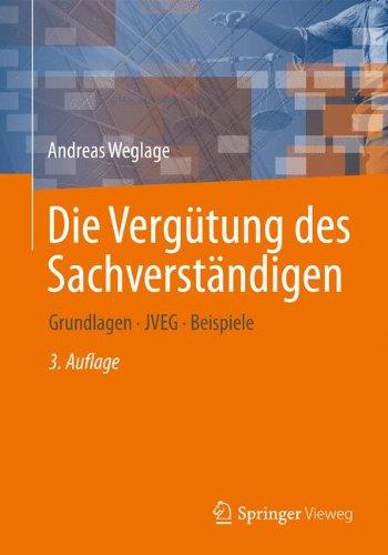 Die Vergütung des Sachverständigen: Grundlagen - JVEG - Beispiele